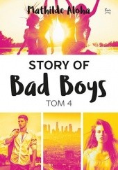 Okładka książki Story of Bad Boys. Tom 4 Mathilde Aloha