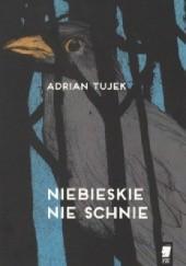 Okładka książki Niebieskie nie schnie Adrian Tujek