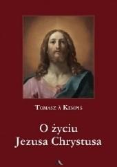 Okładka książki O życiu Jezusa Chrystusa Tomasz z Kempis
