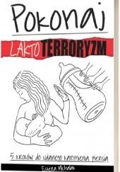 Okładka książki Pokonaj laktoterroryzm - 5 kroków do udanego karmienia piersią Estera Michalak