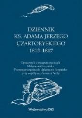 Okładka książki Dziennik ks. Adama Jerzego Czartoryskiego 1813-1817 Małgorzata Karpińska,Adam Jerzy Czartoryski