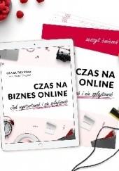 Okładka książki Czas na biznes online. Jak wystartować i nie splajtować Ola Budzyńska