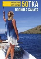 Okładka książki 50-tka dookoła świata Katarzyna Kozłowska