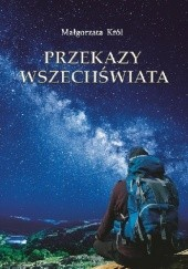 Okładka książki Przekazy Wszechświata Małgorzata Król