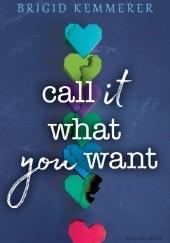 Okładka książki Call It What You Want Brigid Kemmerer