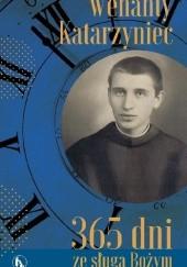 Okładka książki Wenanty Katarzyniec. 365 dni ze sługą Bożym Małgorzata Pabis