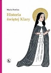 Okładka książki Historia świętej Klary Weronika Przybylska,Maria Pawlisz