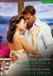 Okładka książki Miesiąc marzeń, Ucieczka do Irlandii Sharon Kendrick,Jane Porter