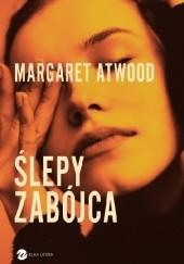 Okładka książki Ślepy zabójca Margaret Atwood