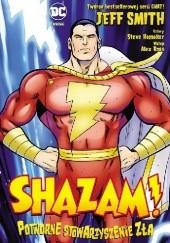 Okładka książki Shazam! Potworne stowarzyszenie zła Jeff Smith