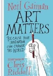 Okładka książki Art Matters Chris Riddell,Neil Gaiman