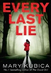 Okładka książki Every Last Lie Mary Kubica
