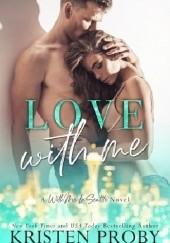 Okładka książki Love with Me Kristen Proby