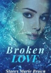 Okładka książki Broken Love Stacey Marie Brown