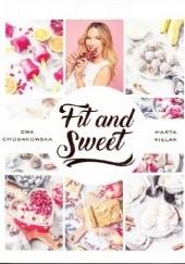 Okładka książki Fit and Sweet Ewa Chodakowska,Marta Kielak