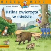 Okładka książki Dzikie zwierzęta w mieście Annette Neubauer