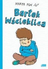 Okładka książki Bartek Wścieklica Marta Fox