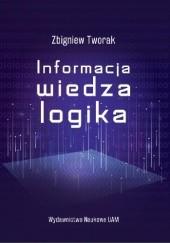 Okładka książki Informacja, wiedza, logika Zbigniew Tworak