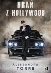 Okładka książki Drań z Hollywood Alessandra Torre