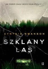 Okładka książki Szklany las Cynthia Swanson