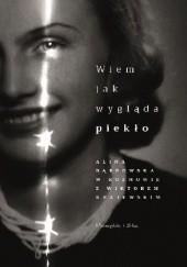 Okładka książki Wiem, jak wygląda piekło Wiktor Krajewski,Alina Dąbrowska