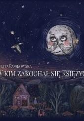 Okładka książki W kim zakochał się Księżyc Julita Pasikowska