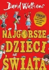 Okładka książki Najgorsze dzieci świata David Walliams