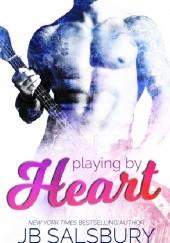 Okładka książki Playing by Heart J.B Salsbury