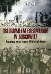 Okładka książki Usługiwałem esesmanom w Auschwitz Józef Seweryn