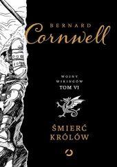 Okładka książki Śmierć królów Bernard Cornwell