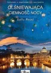 Okładka książki Olśniewająca ciemność nocy Sally Read