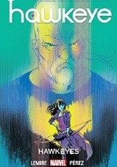 Okładka książki Hawkeye Vol. 6: Hawkeyes Jeff Lemire,Ramón Pérez,Ian Herring
