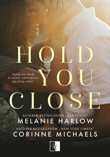 Hold You Close Corinne Michaelsnbspmelanie Harlow