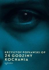 Okładka książki 24 godziny kochania Krzysztof Popławski OP