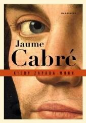 Okładka książki Kiedy zapada mrok Jaume Cabré
