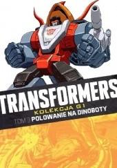 Okładka książki Transformers #3: Polowanie na Dinoboty Mike Collins,Simon Furman,Barry Kitson,Bob Budiansky,Herb Trimpe,Geoff Senior,Will Simpson,John Stokes,James Hill