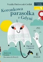 Okładka książki Koronkowa parasolka z Gdyni Natalia Fiedorczuk-Cieślak