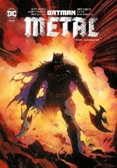 Okładka książki Batman - Metal: Mroczne dni Greg Capullo, Andy Kubert, Scott Snyder, Jim Lee, John Romita Jr., James Tynion IV