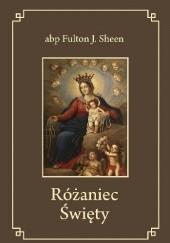 Okładka książki Różaniec Święty Fulton John Sheen