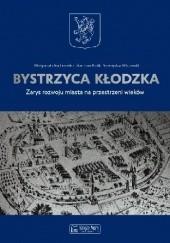 Okładka książki Bystrzyca Kłodzka Stanisław Rosik,Przemysław Wiszewski,Małgorzata Ruchniewicz