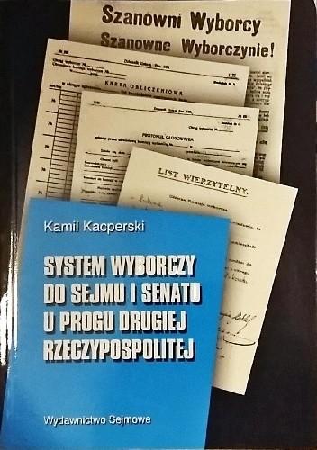 Okładka książki System wyborczy do Sejmu i Senatu u progu drugiej Rzeczypospolitej