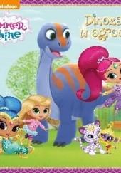 Okładka książki Shimmer i Shine. Dinozaur w ogrodzie praca zbiorowa