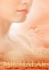 Okładka książki Marzycielka Katarzyna Michalak