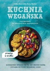 Okładka książki Kuchnia wegańska. Przewodnik po produktach zastępczych Celine Steen,Marie Joni Newman