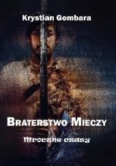 Okładka książki Braterstwo mieczy. Mroczne czasy Krystian Gembara