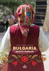 Okładka książki Bułgaria. Złoto i rakija Magdalena Genow