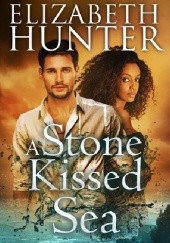 Okładka książki A Stone-Kissed Sea Elizabeth Hunter