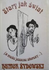 Okładka książki Stary jak świat (a może jeszcze starszy) humor żydowski Rajmund Florans