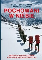 Okładka książki Pochowani w niebie. Niezwykła historia Szerpów i tragicznego dnia na K2 Peter Zuckerman,Amanda Padoan