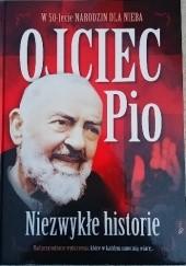 Okładka książki W 50-lecie narodzin dla nieba. Ojciec Pio. Niezwykłe historie praca zbiorowa